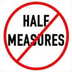 half measures